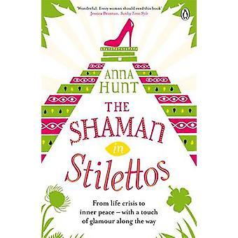 O Xamã em Stilettos por Anna Hunt