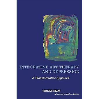 Integrative Art Therapy and Depression par Vibeke Skov