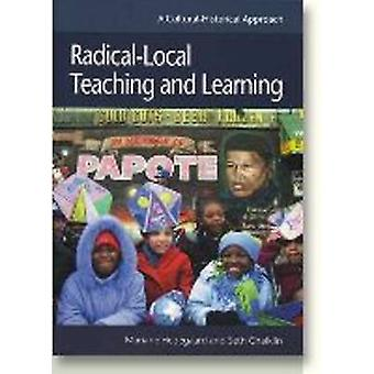 Radical-Local Teaching and Learning by Mariane Hedegaard - Seth Chaik