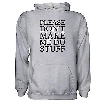 Herre Sweatshirts Hættetrøje-Please Don't Make Me Do Stuff