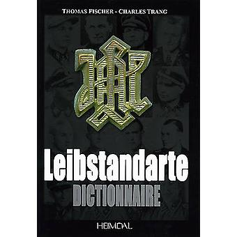 Dictionnaire De La Leibstandarte by Charles Trang - 9782840482635 Book