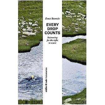 Every Drop Counts by Bromeis & Ernst
