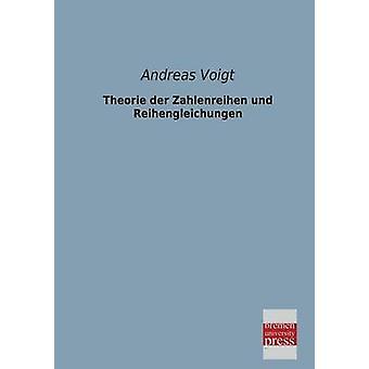 Theorie Der Zahlenreihen Und Reihengleichungen by Voigt & Andreas