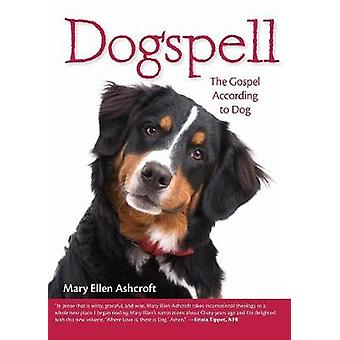 Dogspell Paperback The Gospel According to Dog by Ashcroft & Mary Ellen