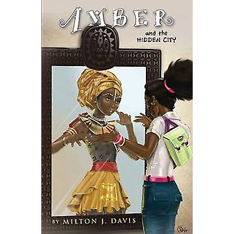 Amber and the Hidden City by Davis & Milton J