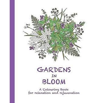 Gardens in Bloom A Colouring Book for relaxation and rejuvenation by Haywood & Cassie