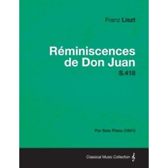 Reminiscences de Don Juan S.418  For Solo Piano 1841 by Liszt & Franz