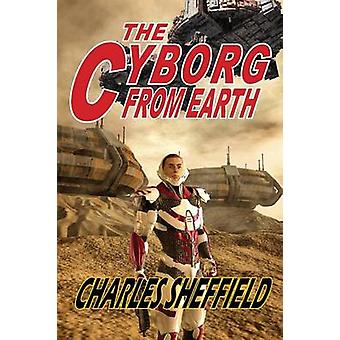 The Cyborg from Earth by Sheffield & Charles