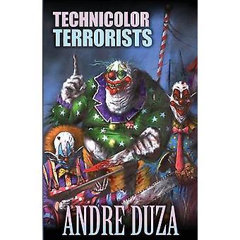 Technicolor Terrorists by Duza & Andre