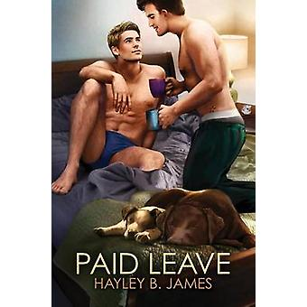 Paid Leave by James & Hayley B.
