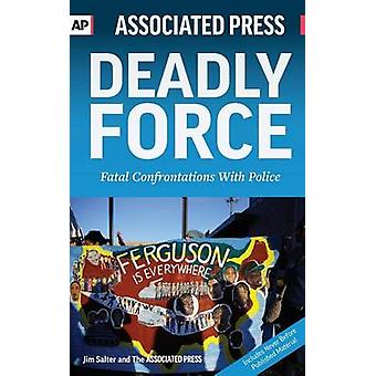 Deadly Force Fatal Confrontations With Police by Salter & Jim