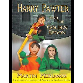 Harry Pawter and the Golden Spoon by Merianos & Martin