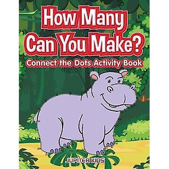 How many Can You Make Connect the Dots activity Book by Jupiter Kids