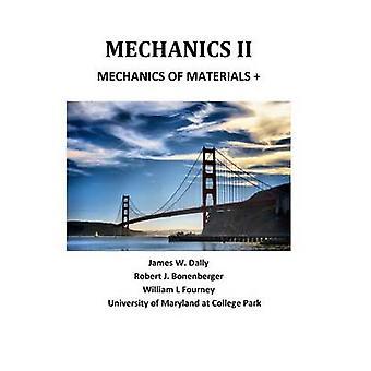 MECHANICS II MECHANICS OF MATERIALS by Dally & James W