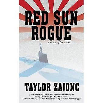 Red Sun Rogue A Wrecking Crew Novel by Zajonc & Taylor