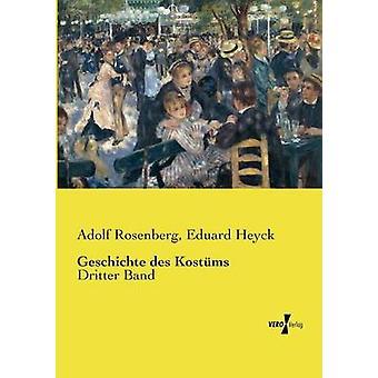 Geschichte des KostmsDritter Band by Rosenberg & Adolf