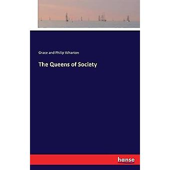 The Queens of Society by Wharton & Grace and Philip