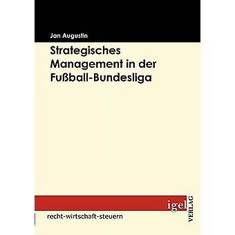 Strategisches Management in der FuballBundesliga by Augustin & Jan