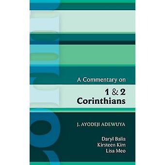 A Commentary on 1 and 2 Corinthians by J Ayodeji Adewuya