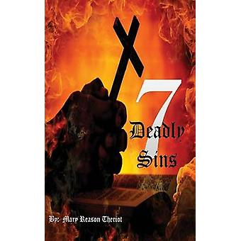 Seven Deadly Sins by Theriot & Mary Reason