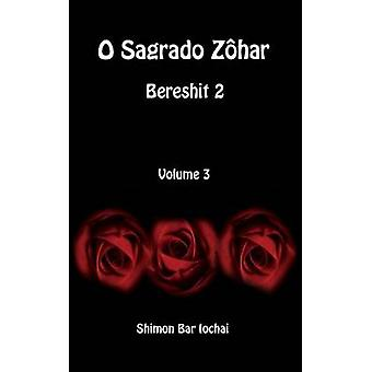 O Sagrado Zhar  Bereshit 2  Volume 3 by bar Iochai & Shimon