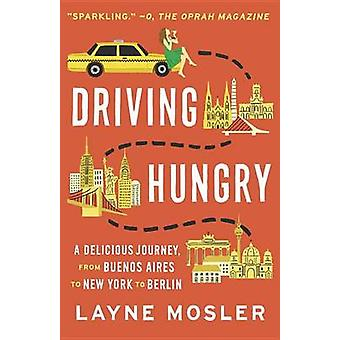 Driving Hungry by Mosler & Layne