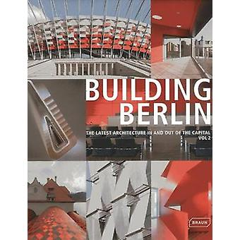 Building Berlin - The Latest Architecture in and Out of the Capital - V