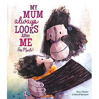 My Mum Always Looks After Me So Much by Sean Taylor - 9780711251953 B