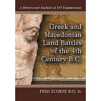 Greek and Macedonian Land Battles of the 4th Century B.C. - A History
