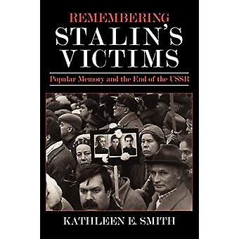 Remembering Stalin's Victims - Popular Memory and the End of the USSR