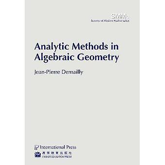 Analytic Methods in Algebraic Geometry by Jean-Pierre Demailly - 9781