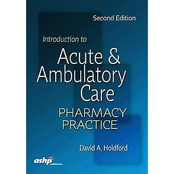 Introduction to Acute & Ambulatory Care Pharmacy Practice by Davi