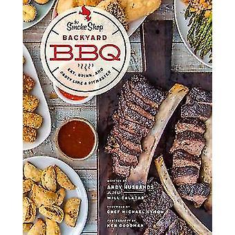 Rökaffären's Backyard BBQ - Ät - Drick - och fest som en Pitmast
