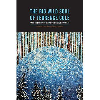 The Big Wild Soul of Terrence Cole by Frank Soos - 9781602233805 Book