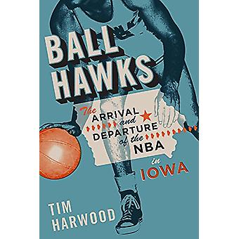 Ball Hawks - saapuminen ja lähtö NBA Iowassa Tim Harwo