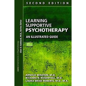 Learning Supportive Psychotherapy - An Illustrated Guide by Arnold Win