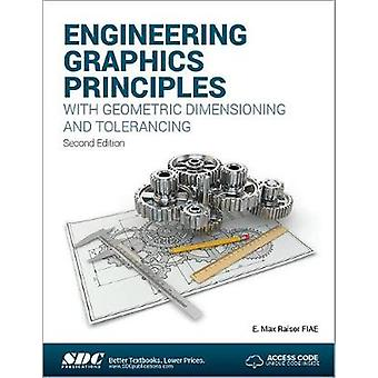 Engineering Graphics Principles with Geometric Dimensioning and Toler