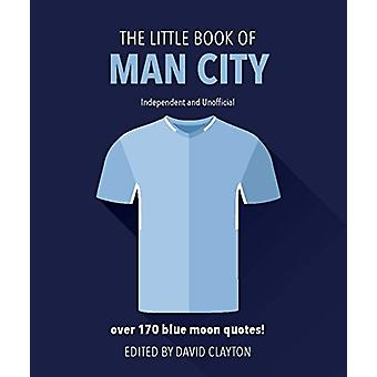 The Little Book of Man City by David Clayton - 9781787391925 Book