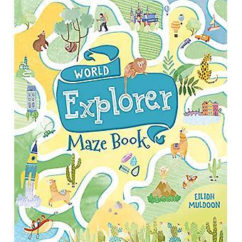 World Explorer Maze Book by Eilidh Muldoon - 9781788884846 Book