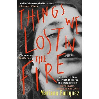 Things We Lost in the Fire by Mariana Enriquez - 9781846276361 Book