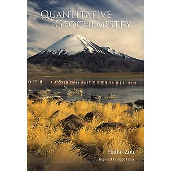 Quantitative Geochemistry by Haibo Zou - 9781860946462 Book