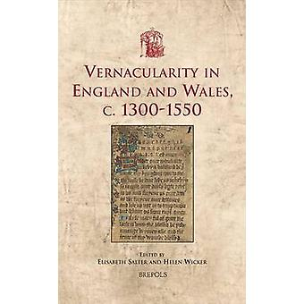 Vernacularity in England and Wales c. 1300-1550 by Elizabeth Salter -
