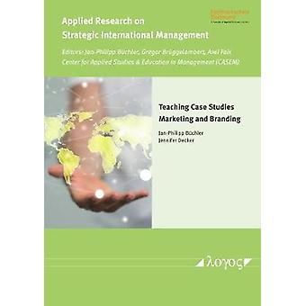 Teaching Case Studies - Marketing and Branding by Jan-Philipp B chler