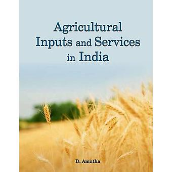 Agricultural Inputs & Services in India by David Amutha - 97881770839