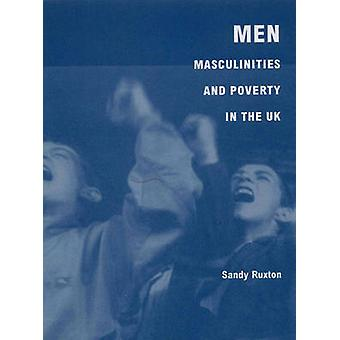 Men - Masculinities and Poverty in the UK by Sandy Ruxton - 978085598