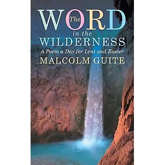 Word in the Wilderness by Malcolm Guite