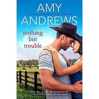 Nothing but Trouble by Amy Andrews - 9781640635371 Book