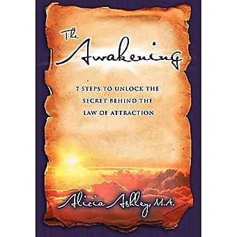 The Awakening: Secret to Creating Results Using the Law of Attraction