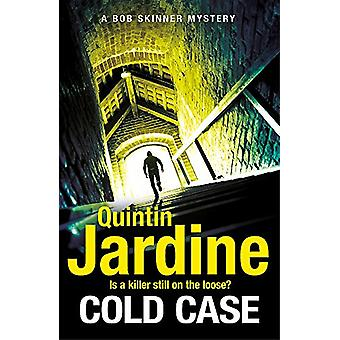 Cold Case (Bob Skinner series - Book 30) by Quintin Jardine - 9781472
