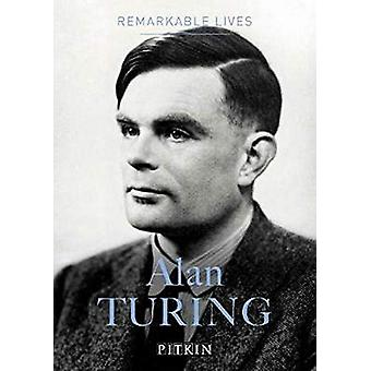 Alan Turing - Remarkable Lives by Dermot Turing - 9781841658773 Book